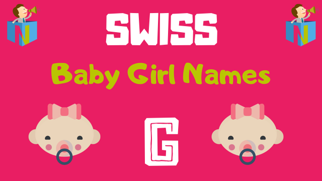 Swiss Baby Girl names starting with G - NamesLook