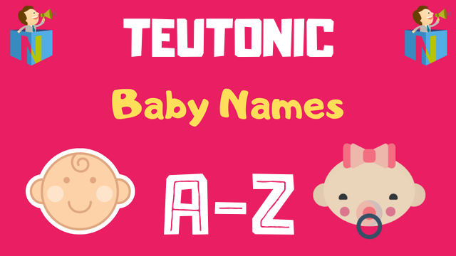 Teutonic Baby Names | 700+ Names Available - NamesLook