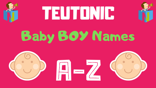 Teutonic Baby Boy Names | 500+ Names Available - NamesLook