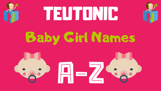 Teutonic Baby Girl Names | 200+ Names Available - NamesLook