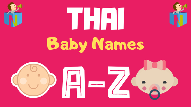 Thai Baby Names | 100+ Names Available - NamesLook