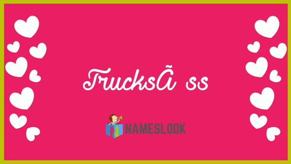 trucksà ss meaning pronunciation origin and numerology nameslook