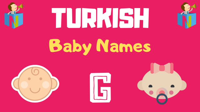Turkish Baby names starting with G - NamesLook