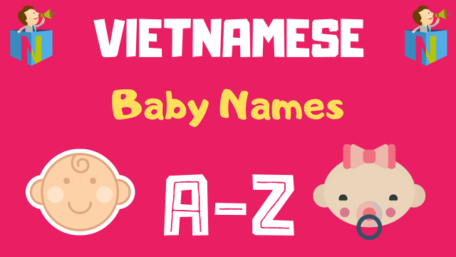 Vietnamese Baby Names | 91 Names Available - NamesLook
