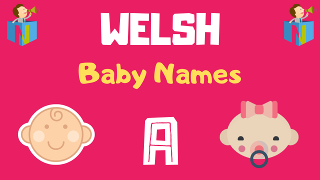 Welsh Baby names starting with A - NamesLook