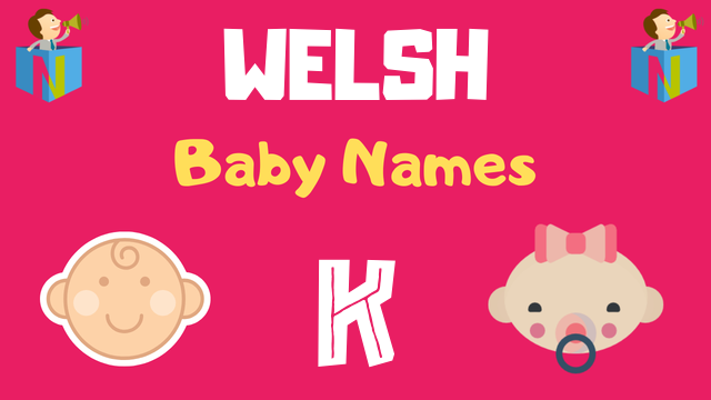 Welsh Baby names starting with K - NamesLook